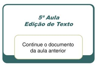 5ª Aula  Edição de Texto