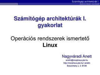 Számítógép architektúrák I. gyakorlat Operációs rendszerek ismertető Linux