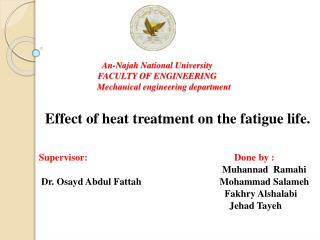 Effect  of heat treatment on the fatigue  life.