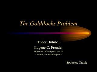 The Goldilocks Problem