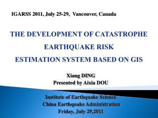 THE DEVELOPMENT OF CATASTROPHE EARTHQUAKE RISK ESTIMATION SYSTEM BASED ON GIS