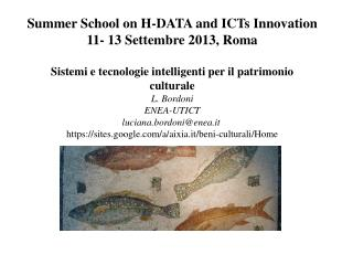 Summer School on H-DATA and ICTs Innovation 11- 13 Settembre 2013, Roma