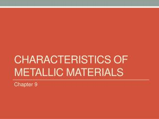 Characteristics of Metallic Materials