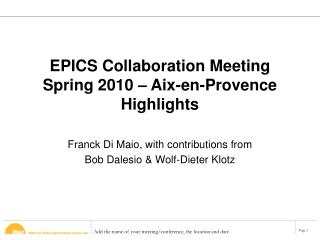 EPICS Collaboration Meeting Spring 2010 – Aix-en-Provence Highlights