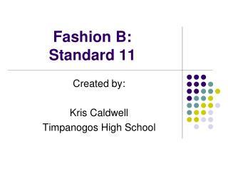 Fashion B:   Standard 11