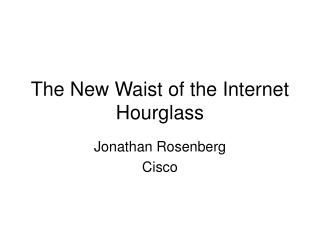The New Waist of the Internet Hourglass