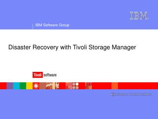 Disaster Recovery with Tivoli Storage Manager