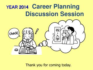 YEAR 2014 Career Planning               Discussion Session