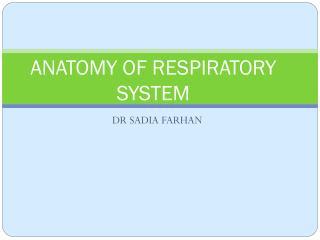 ANATOMY OF RESPIRATORY SYSTEM