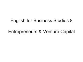 English for Business Studies 8 Entrepreneurs & Venture Capital