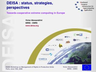 DEISA : status, strategies, perspectives Towards cooperative extreme computing in Europe