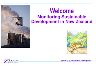 Welcome Monitoring Sustainable Development in New Zealand