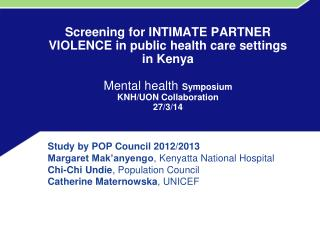 Study by POP Council 2012/2013 Margaret Mak�anyengo , Kenyatta National Hospital
