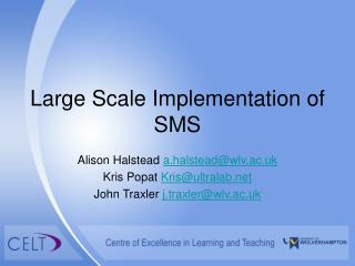 Large Scale Implementation of SMS