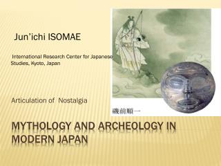 Mythology and Archeology in Modern Japan