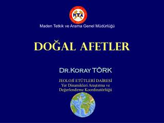 DO?AL AFETLER