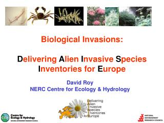 Biological Invasions: D elivering  A lien  I nvasive  S pecies  I nventories for  E urope