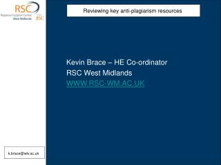 Kevin Brace � HE Co-ordinator RSC West Midlands WWW.RSC-WM.AC.UK