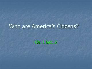 Who are America�s Citizens?