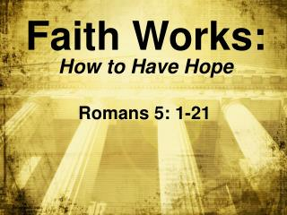 Faith Works: How to Have Hope