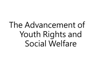 The Advancement of Youth Rights and Social Welfare