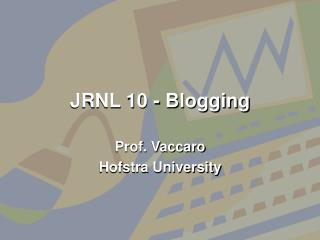 JRNL 10 - Blogging