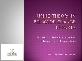 Using theory in behavior change efforts