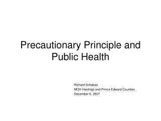 Precautionary Principle and Public Health