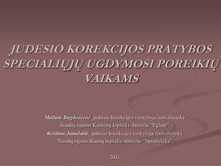 JUDESIO KOREKCIJOS PRATYBOS SPECIALIUJU UGDYMOSI POREIKIU VAIKAMS