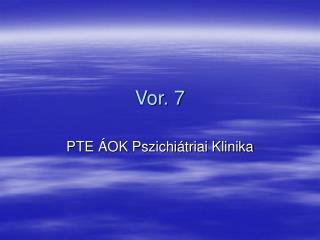Vor. 7