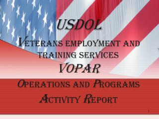 USDOL Veterans Employment and Training Services VOPAR Operations and Programs Activity Report