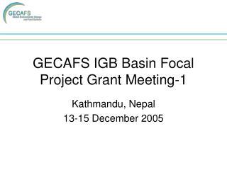 GECAFS IGB Basin Focal Project Grant Meeting-1
