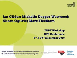 Jan Gilder; Michelle Depper-Westwood;  Alison Ogilvie; Marc Fleetham
