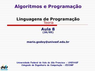 Pr�xima Aula AVALIA��O 1 02/06 mario.godoy@univasf.br