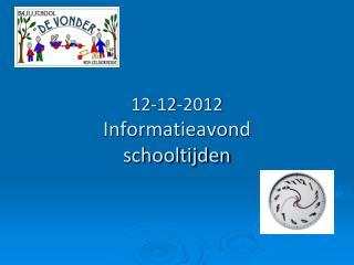 12-12-2012 Informatieavond schooltijden