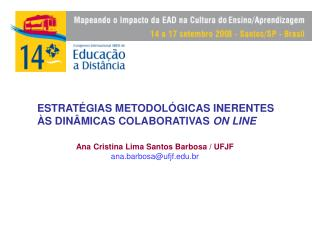 Ana Cristina Lima Santos Barbosa / UFJF ana.barbosa@ufjf.br