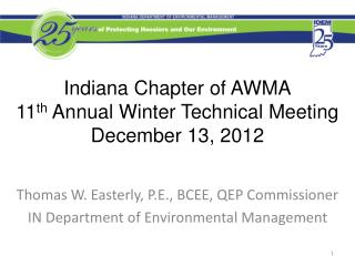 Indiana Chapter of AWMA 11 th  Annual Winter Technical Meeting December 13, 2012