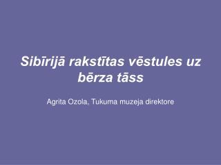 Sibīrijā rakstītas vēstules uz bērza tāss