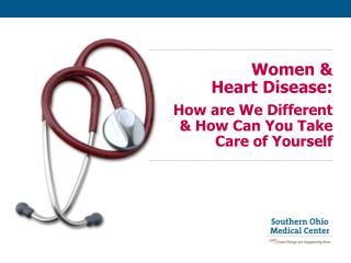 Women &  Heart Disease: How are We Different  & How Can You Take Care of Yourself