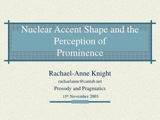 Nuclear Accent Shape and the  Perception of Prominence