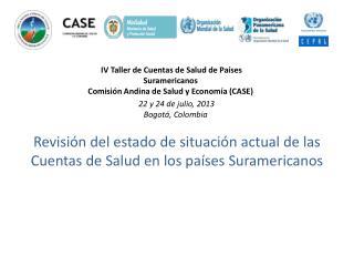 Revisión del estado de situación actual de las Cuentas de Salud en los países Suramericanos