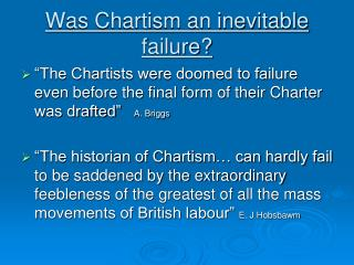 Was Chartism an inevitable failure?