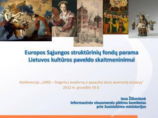 Europos Sąjungos struktūrinių fondų parama  Lietuvos kultūros paveldo  skaitmeninimui