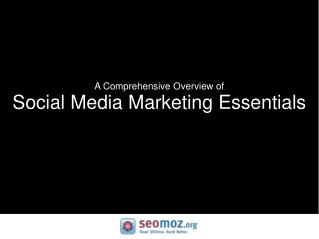 A Comprehensive Overview of Social Media Marketing Essentials