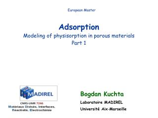 Adsorption Modeling of physisorption in porous materials Part 1