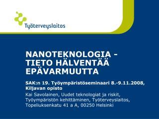 NANOTEKNOLOGIA - TIETO HÄLVENTÄÄ EPÄVARMUUTTA