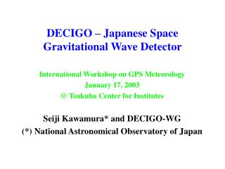 DECIGO – Japanese Space Gravitational Wave Detector
