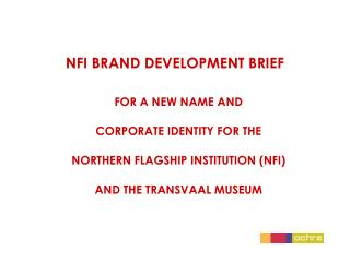 NFI BRAND DEVELOPMENT BRIEF