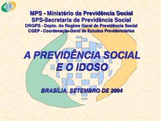 MPS - Ministério da Previdência Social SPS-Secretaria de Previdência Social