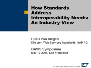 How Standards Address Interoperability Needs: An Industry View